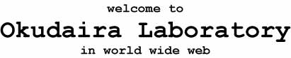 welcome to Okudaira Laboratory in world wide web